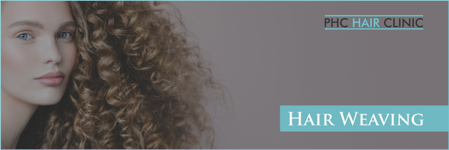 Hair weaving in Delhi - PHC Hair Clinic